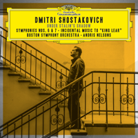 Boston Symphony Orchestra & Andris Nelsons - Shostakovich: Symphonies Nos. 6 & 7; Incidental Music to