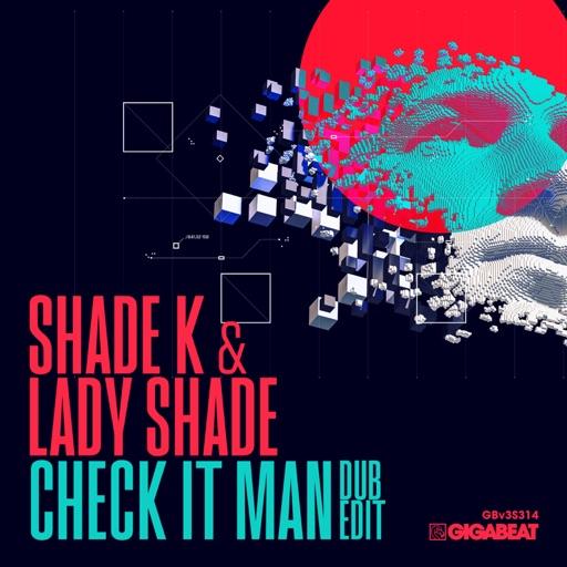 Lady Shade & Shade K Check It Man (Dub Edit) - Single