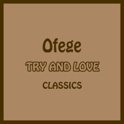 Try And Love - Ofege