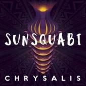 Sunsquabi - Chrysalis