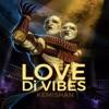 Love Di Vibes - Single, Kemishan