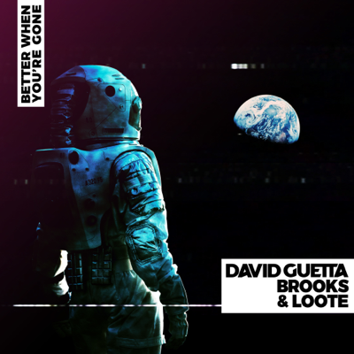Better When You're Gone - David Guetta, Brooks & Loote song