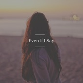 Kriztan Kay - Even If I Say