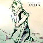 FABELS - Waiting