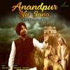 Anandpur Nu Jana Single