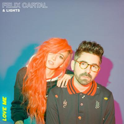 Love Me - Felix Cartal & Lights song