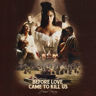 Jessie Reyez – BEFORE LOVE CAME TO KILL US+ [iTunes Plus AAC M4A]