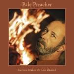 Pale Preacher - Daddy Walked in Darkness