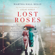 Martha Hall Kelly - Lost Roses: A Novel (Unabridged)
