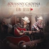 Jovanny Cadena Y Su Estilo Privado - Te Irá Mejor Sin Mi (En Vivo)