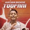 Hum Hain Bachche Toofani
