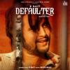 Defaulter - R Nait & Gurlej Akhtar mp3