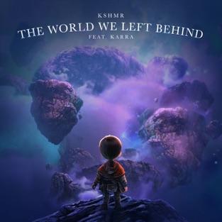 KSHMR – The World We Left Behind (feat. KARRA) – Single [iTunes Plus AAC M4A]