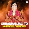 Shradhanjali To Narendra Chanchal