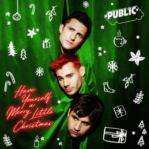 PUBLIC - Have Yourself a Merry Little Christmas