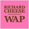 Richard Cheese - WAP (Lounge Version) artwork