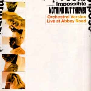 Nothing But Thieves - Impossible (Orchestral Version) [Live at Abbey Road]