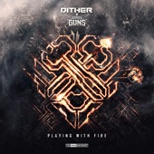 Dither - Playing With Fire