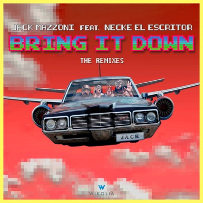 Jack Mazzoni feat. Necke El Escritor - Bring It Down (The Remixes)