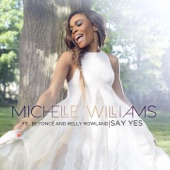 Michelle Williams - Say Yes (ft. Beyoncé & Kelly Rowland)