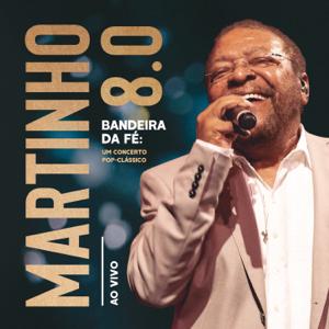 Martinho da Vila - Martinho 8.0 - Bandeira da Fé: Um Concerto Pop-Clássico (Ao Vivo)