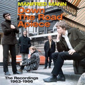 Manfred Mann - Down the Road Apiece: The Recordings 1963-1966