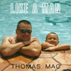 Like a Man - Thomas Mac Official