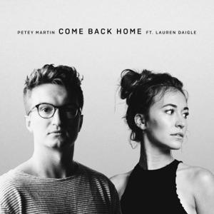 Petey Martin & Lauren Daigle - Come Back Home