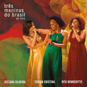 Jussara Silveira, Rita Benneditto & Teresa Cristina - Três Meninas do Brasil (Ao Vivo)