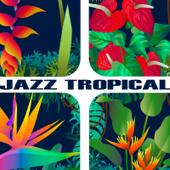 Jazz Tropical ~ 真夏の楽園ラテンジャズ・セレクト25
