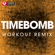 Timebomb (Extended Workout Remix) - Power Music Workout
