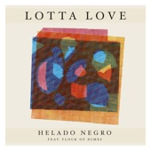 Helado Negro - Lotta Love (feat. Flock of Dimes)