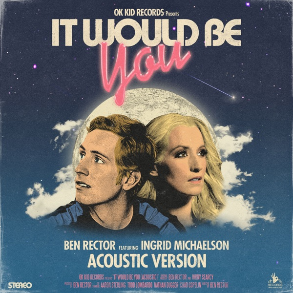 It Would Be You (Acoustic) [feat. Ingrid Michaelson] - Single
