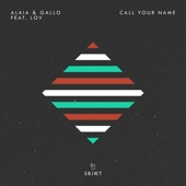 Alaia & Gallo - Call Your Name