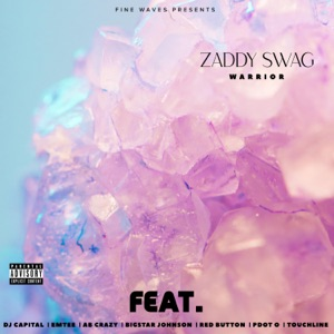 Zaddy Swag - Warrior feat. DJ Capital, Touchline, Emtee, Pdot O, AB Crazy, Red Button & Bigstar Johnson