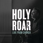 Holy Roar: Live from Church - Chris Tomlin - Chris Tomlin