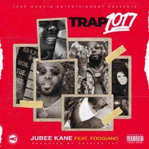 Jubee Kane - Trap 1017 feat. Foogiano