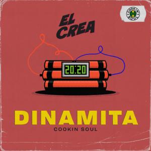 El Crea & Cookin Soul - Dinamita