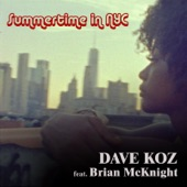 Dave Koz - Summertime In NYC (feat. Brian McKnight)