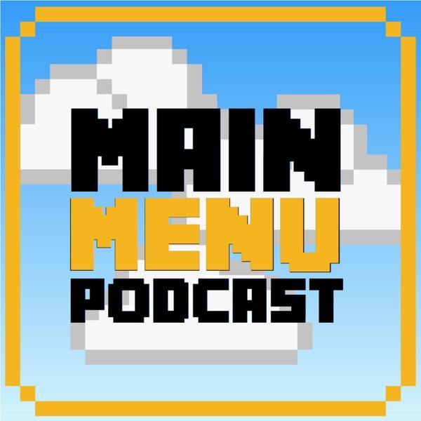The Main Menu Podcast