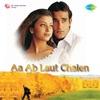 Aa Ab Laut Chalen (Original Motion Picture Soundtrack)