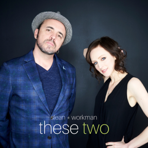 Hawksley Workman & Sarah Slean - These Two - EP