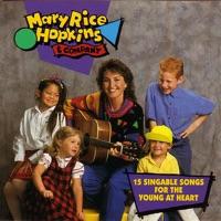 Mary Rice Hopkins - Mary Rice Hopkins & Company - 15 Singable Songs for the Young At Heart