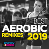Best Aerobic Remixes 2019 (15 Tracks Non-Stop Mixed Compilation for Fitness & Workout 135 Bpm / 32 Count) - Various Artists
