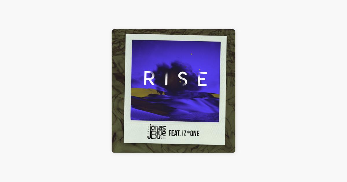 Rise (feat  IZ*ONE) - Single by Jonas Blue