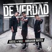 De Verdad (feat. Abraham Mateo) - Adexe & Nau