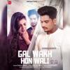 Gal Wakh Hon Wali Single