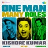 One Man Many Roles Kishore Kumar