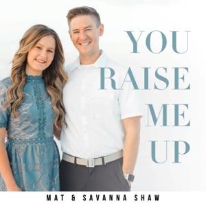 Mat and Savanna Shaw - You Raise Me Up