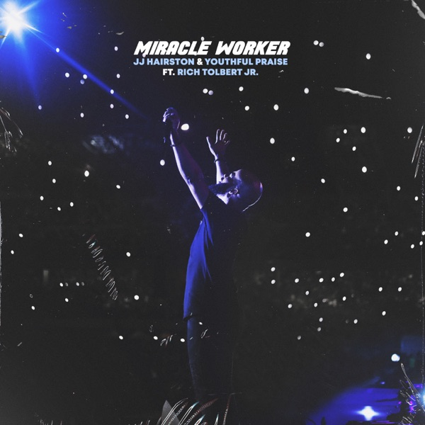 Cover art for Miracle Worker (Feat. Rich Tolbert Jr.) [Live]